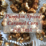 Pumpkin Spiced Caramel Corn Pin Test Review: The perfect fall treat? Click to find out!