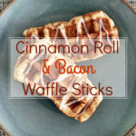 3 Ingredient Cinnamon Roll & Bacon Waffle Sticks. This easy breakfast recipe is great for a special occasion!