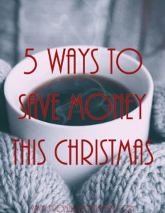 5 Ways to Save Money This Christmas: Tips to help you enjoy this Christmas on a budget.