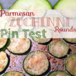 Pin Test review of Parmesan Zucchini Rounds.