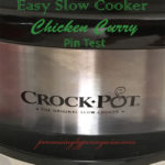 Easy Slow Cooker Chicken Curry Pin Test: 3 Ingredients and 3 Minute Prep, is it worth your time? Read to find out!