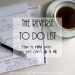 The Reverse to Do List: How to relax when you just can't do it all.