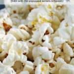 Why I don't let my toddler eat popcorn (even with the unpopped kernels removed). @www.promisinglypennywise.com