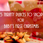 Thrifty Christmas | Baby's First Christmas | Frugal Christmas Gifts for Kids | Save Money | Christmas on a Budget